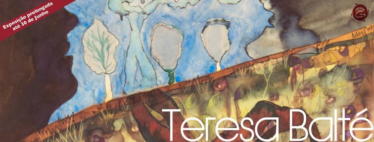Teresa Balté | perve | até 30 junho